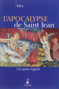 L'Apocalypse de saint Jean : un autre regard