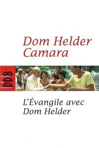 L'Evangile avec Dom Helder : entretiens avec Roger Bourgeon