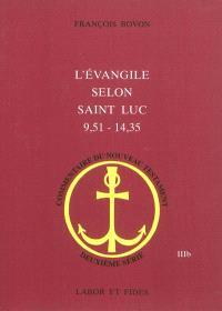 L'Evangile selon saint Luc, 9, 51-14, 35