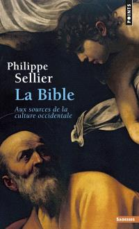 La Bible : aux sources de la culture occidentale
