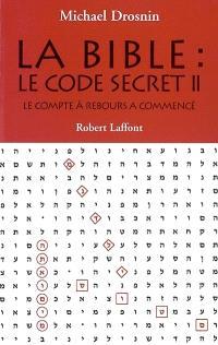 La Bible : le code secret. Volume 2, Le compte à rebours a commencé