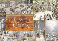 La Bible de Tissot. Volume 2, La Passion du Christ