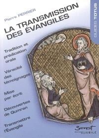 La transmission des Evangiles