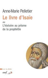 Le livre d'Isaïe ou L'histoire au prisme de la prophétie