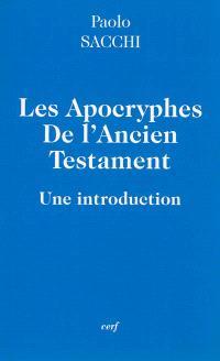 Les apocryphes de l'Ancien Testament : une introduction
