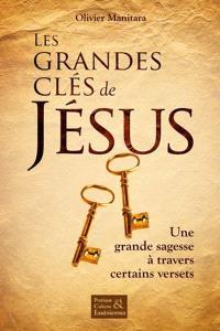 Les grandes clés de Jésus  : une grande sagesse à travers certains versets