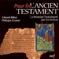 Pour lire l'Ancien Testament : le Premier Testament par les textes