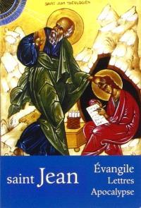 Saint Jean : Evangile, Lettres, Apocalypse
