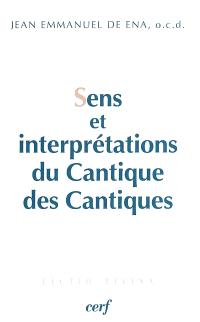 Sens et interprétations du Cantique des Cantiques : sens textuel, sens directionnels et cadre du texte