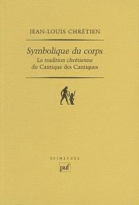 Symbolique du corps : la tradition chrétienne du Cantique des cantiques