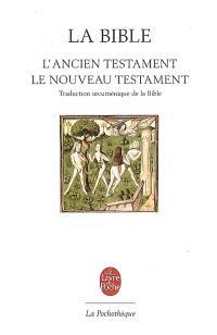 Traduction oecuménique de la Bible comprenant l'Ancien et le Nouveau Testament : traduits sur les textes originaux hébreu et grec