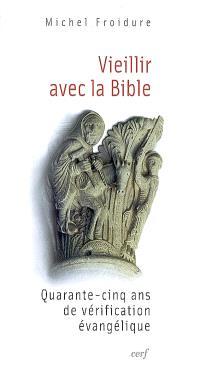 Vieillir avec la Bible : quarante-cinq ans de vérification évangélique