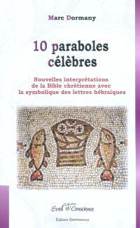 10 paraboles célèbres : nouvelles interprétations de la Bible chrétienne avec la symbolique des lettres hébraïques