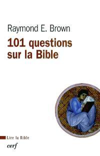 101 questions sur la Bible : et leurs réponses