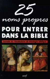25 noms propres pour entrer dans la Bible : extraits du Vocabulaire de théologie biblique