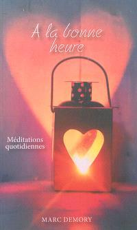 A la bonne heure : méditations quotidiennes à partir du Nouveau Testament et des psaumes