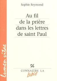 Au fil de la prière dans les lettres de saint Paul
