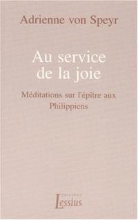 Au service de la joie : méditations sur l'épître aux Philippiens