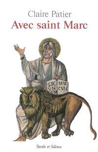 Avec saint Marc : lecture méditée au fil des dimanches de l'année liturgique B