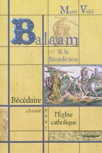 Balaam et la bénédiction : bécédaire chanté pour l'Eglise catholique