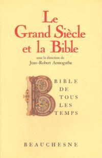 Bible de tous les temps. Volume 6, Le Grand Siècle et la Bible