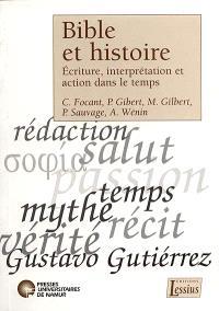 Bible et histoire : écriture, interprétation et action dans le temps