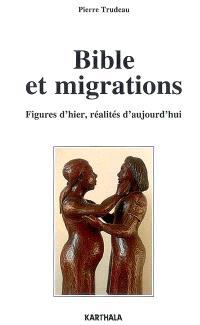 Bible et migrations : figures d'hier, réalités d'aujourd'hui