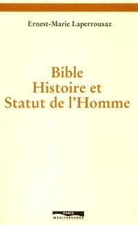Bible, histoire et statut de l'homme