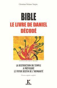 Bible, le Livre de Daniel décodé : la destruction du Temple, précurseur du destin apocalyptique de l'humanité