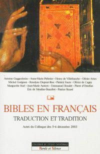 Bibles en français : traduction et tradition : actes du colloque des 5-6 décembre 2003