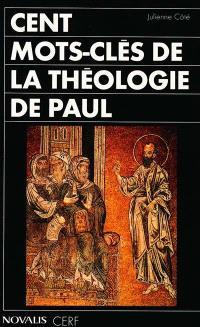 Cent mots-clés de la théologie de Paul