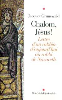 Chalom, Jésus ! : lettre d'un rabbin d'aujourd'hui au rabbi de Nazareth