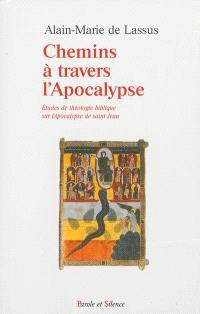 Chemins à travers l'Apocalypse : études de théologie biblique sur l'Apocalypse de saint Jean