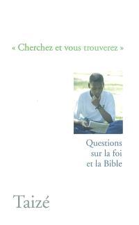 Cherchez et vous trouverez : questions sur la foi et la Bible