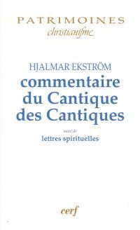Commentaire du Cantique des Cantiques; Suivi de Lettres spirituelles