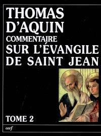 Commentaire sur l'Evangile de saint Jean. Volume 2, La passion, la mort et la résurrection du Christ