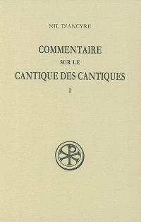 Commentaire sur le Cantique des Cantiques. Volume 1