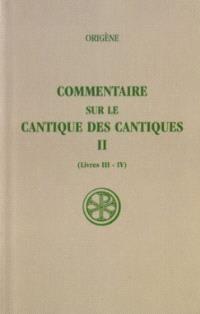 Commentaire sur le Cantique des Cantiques. Volume 2, Livres III-IV