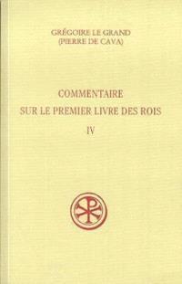 Commentaire sur le premier livre des Rois. Volume 4, IV, 79-217