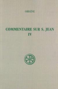 Commentaire sur saint Jean. Volume 4, Livres XIX-XX