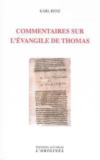 Commentaires sur l'Evangile de Thomas : extrait des entretiens de Marsanne 2003, 2005, 2008, 2010