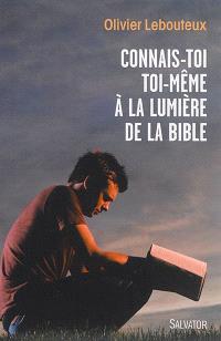 Connais-toi toi-même à la lumière de la Bible