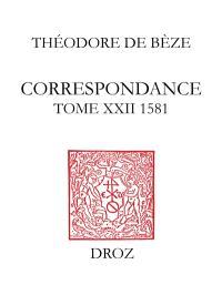 Correspondance. Volume 22, 1581