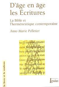 D'âge en âge, les Ecritures : la Bible et l'herméneutique contemporaine