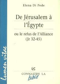 De Jérusalem à l'Egypte ou Le refus de l'alliance (Jr 32-45)