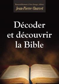 Décoder et découvrir la Bible