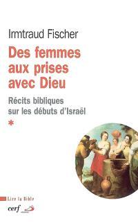 Des femmes aux prises avec Dieu : récits bibliques sur les débuts d'Israël