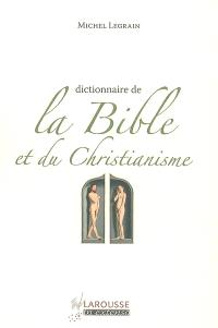Dictionnaire de la Bible et du christianisme