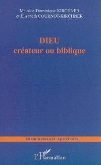 Dieu : créateur ou biblique
