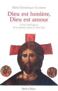 Dieu est lumière, Dieu est amour : lecture théologique de la première épître de saint Jean